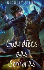 Guardiões das Sombras  by nih_silva365