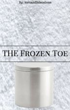 The Frozen Toe by meuandIalsoalone