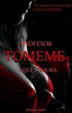 Profesor,  Tóqueme. by Magu1721