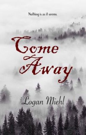 Come Away by loganmiehl