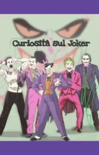 Curiosità sul Joker. by PuddinJ