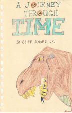 A Journey Through Time (Illustrated) by CliffJonesJr