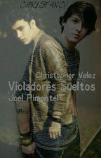 Violadores Sueltos |Joel Pimentel-Christopher Velez| ·HOT· by CHR1SF4NCY