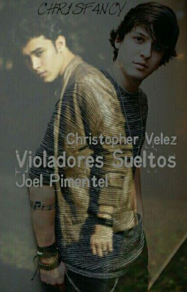 Violadores Sueltos  Joel Pimentel-Christopher Velez  ·HOT·