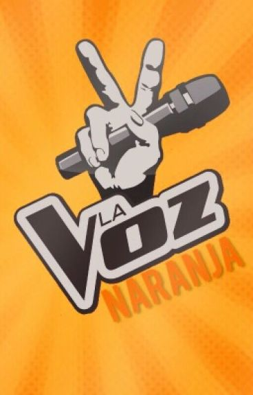¡La Voz Naranja!  Inscripciones Cerradas 