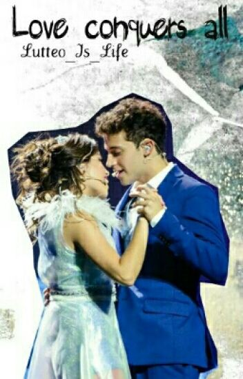 Love Conquers All    Lutteo ✔✔✔