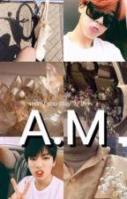 A.M (shortfic) - jjk + pjm  by kihyunstars