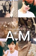 A.M (shortfic) - jjk + pjm  by kihyunstars