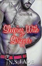 Sleeping With Stripper (CLIFFHANGER) by NSJade