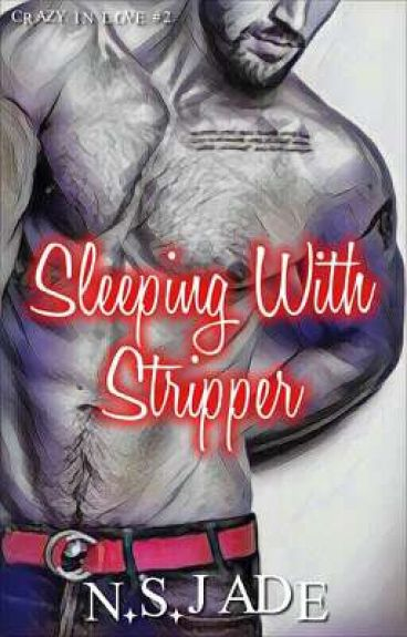 Sleeping With Stripper (COMPLETED)