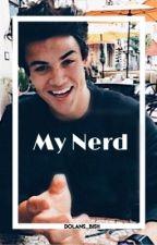My Nerd (an Ethan Dolan Fan-Fic)  by dolans_bish