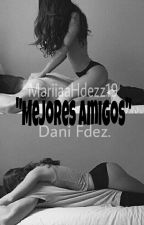 Mejores Amigos-Dani Fernandez by chicadfd
