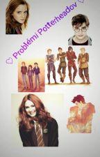 ♡ Problémy Potterheadov ♡ by Snowicek