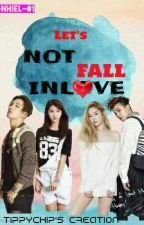 Let's Not Fall InLove by -Nhiel-01