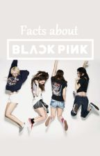 Facts About BLACK PINK by iN_FiReS_MaN