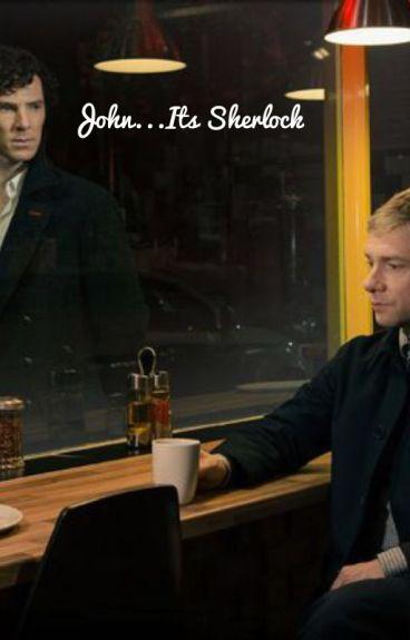 John...it's Sherlock