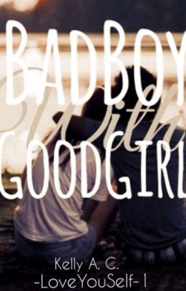 BadBoy With GoodGirl                                              #WriteItDown
