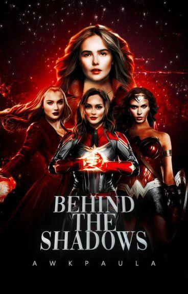 » Behind the shadows
