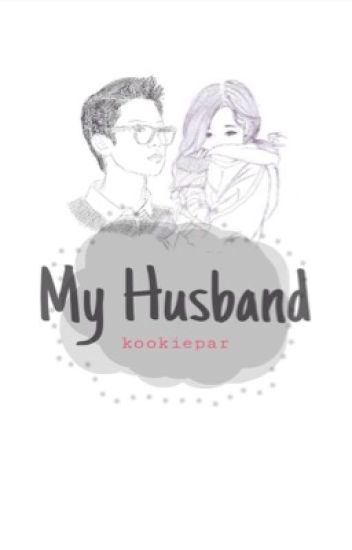 My husband (EXO Chanyeol fanfic)