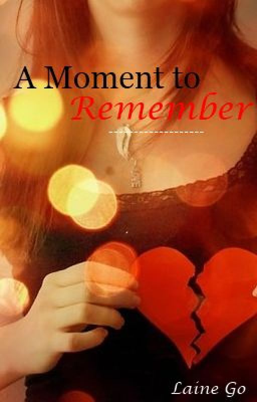 A Moment To Remember by eiLeyn
