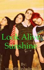 Look Alive Sunshine by sweetlittledudemikey