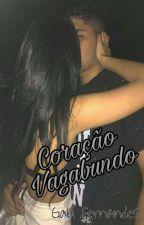 Coração Vagabundo by arlequinaaa