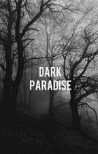 Dark Paradise  by UnChanSauvage