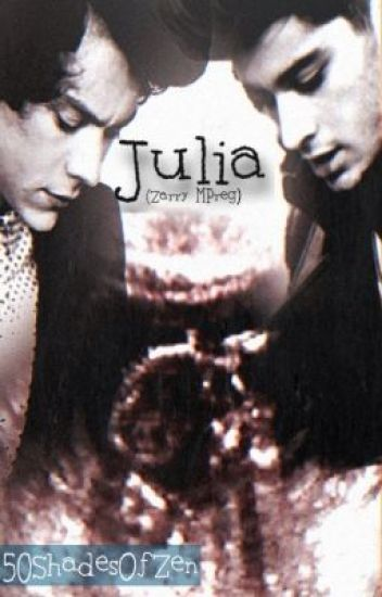 Julia (Zarry MPreg)