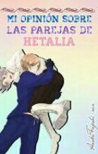 Mi opinión sobre las parejas de Hetalia by AsukaFujoshi-san