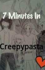7 Minutes In Creepypasta by ThatCreepypastaGirl1