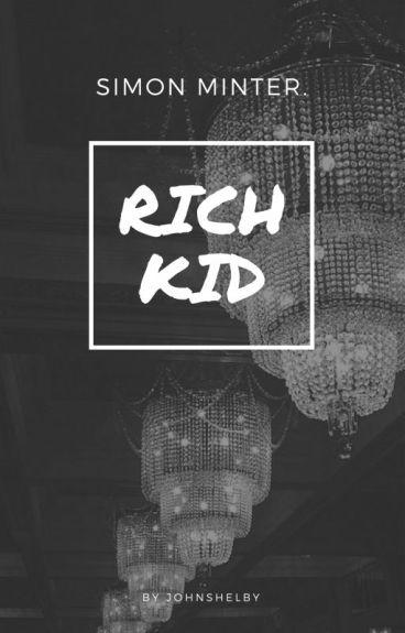 RICH KID - SIMON MINTER (ON HOLD)