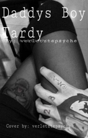 Daddys Boy| Tardy