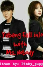 Mr. Yabang Fall Inlove With Ms. Nobody by Pinky_puppet