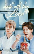 Food Made With Love ~|HanHun|  by paokpop