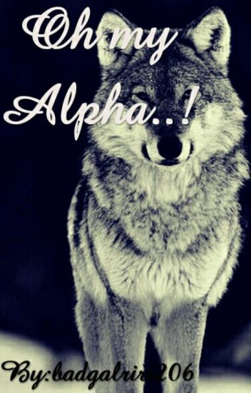 Oh my Alpha..!