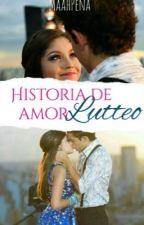 Historia De Amor , Lutteo . ( Em Revisão )  by MaahPena