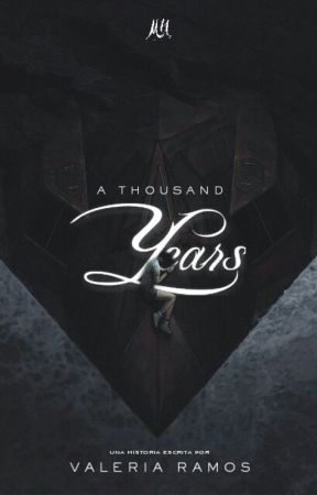 A Thousand Years. by Valeriacrs