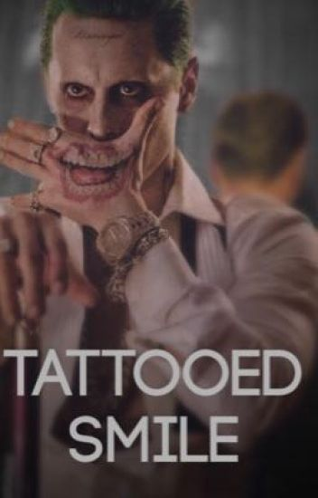 Tattooed Smile (Joker x Reader)