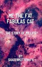 Me the fat Fabulous cat by ShadowKitten674