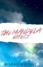 The Mandela Effect by WarriorzLove