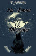 No somos diferentes by F_Activity