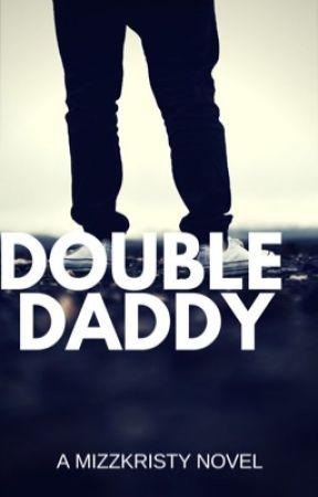 Double Daddy (BWWM)|Wattys2017| by MizzKristy