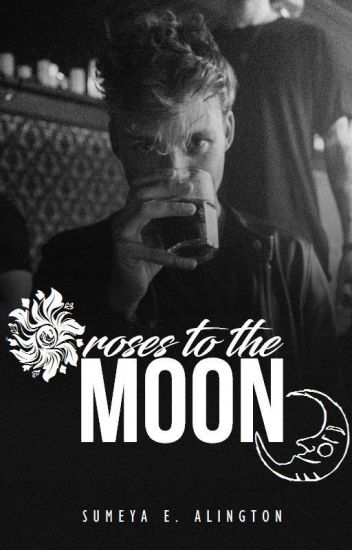 Roses to the Moon