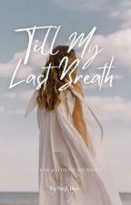 Till My Last Breath by troubledgurl