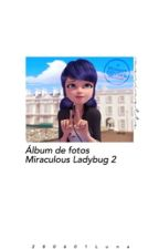 "✨Álbum de fotos ""Miraculous Ladybug"" #2✨ by 280601Luna"