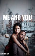 Me And You|Big Sean & Jhenè Aiko| by CaramelBitch