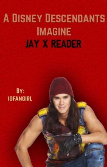Descendants imagine: Jay x Reader