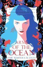 Arms of the Ocean by merikurage