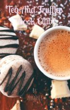 {On Hold} Tea and Truffles - Book Club by persasy13