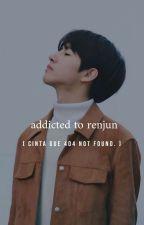 addicted to renjun✔ by mhrnoona